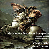 My Name is Napoleon Bonaparte by Frank Harte