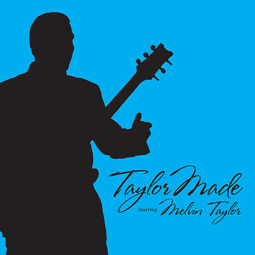 Taylor Made by Melvin Taylor