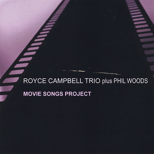 Movie Songs Project (feat. Phil Woods) by Royce Campbell Trio