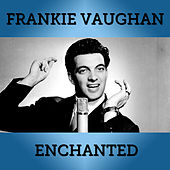 Enchanted by Frankie Vaughan
