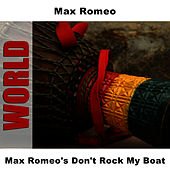 Max Romeo's Don't Rock My Boat by Max Romeo
