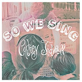 So We Sing by Cortney Tidwell