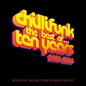 The Best Of Chillifunk Ten Years 1996-2006 (Part One) by Various Artists