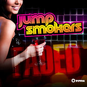 Faded by Jump Smokers