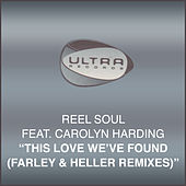 This Love Weve Found (Farley & Heller Remixes) by Reel Soul