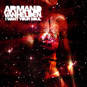 I Want Your Soul by Armand Van Helden