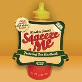 Squeeze Me by Kraak & Smaak