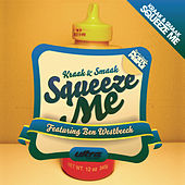 Squeeze Me (Remixes) by Kraak & Smaak