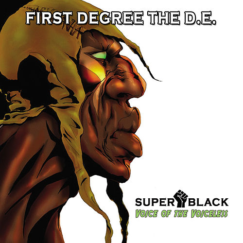 Super Black, Voice Of The Voiceless by First Degree The D.E.