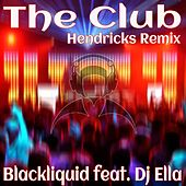 The Club (Hendricks Remix) by Blackliquid
