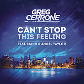 Can't Stop This Feeling by Greg Cerrone
