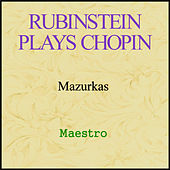 Rubinstein plays Chopin - Mazurkas by Artur Rubinstein