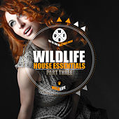 Wildlife House Essentials part 3 by Various Artists