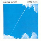 Katzenmusik by Michael Rother