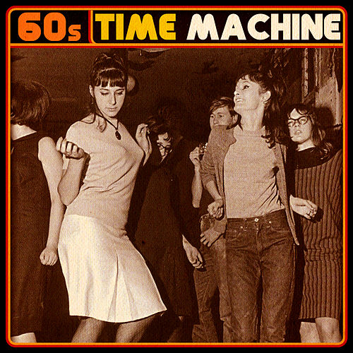 '60s Time Machine by Various Artists