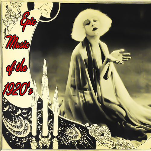 Epic Music of the 1920's by Various Artists