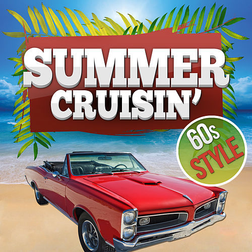 Summer Cruisin' - 60s Style by Various Artists