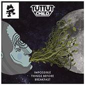 Impossible Things Before Breakfast by Tut Tut Child