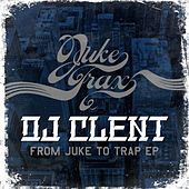 From Juke to Trap EP by DJ Clent