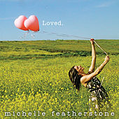 Loved by Michelle Featherstone