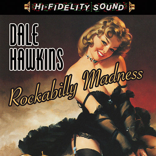 Rockabilly Madness by Dale Hawkins
