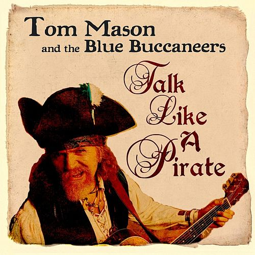 Talk Like a Pirate by Tom Mason