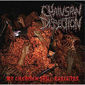 My Chainsaw Still Executes by Chainsaw Dissection