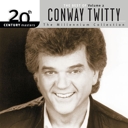 20th Century Masters: The Millennium... Vol. 2 by Conway Twitty