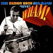 Wham! The Buddy Rich Big Band Live by Buddy Rich
