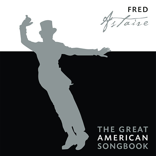 The Great American Songbook by Fred Astaire