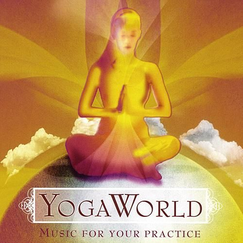 Yoga World: Music for Your Practice by Various Artists