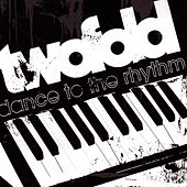 Dance To the Rhythm by Twofold