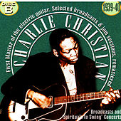 Charlie Christian, The First Master Of The Electric Guitar - Cd B by Charlie Christian