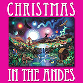 Christmas in the Andes by Hijos Del Sol