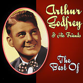 The Best Of by Arthur Godfrey