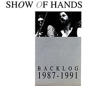 Backlog 1987-1991 by Show of Hands