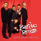 Donde Quiera Que Estes by Barrio Boyz
