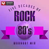Five Decades of Rock 80's Workout Mix (60 Minute Non-Stop Workout Mix (128-130 BPM) ) by Various Artists