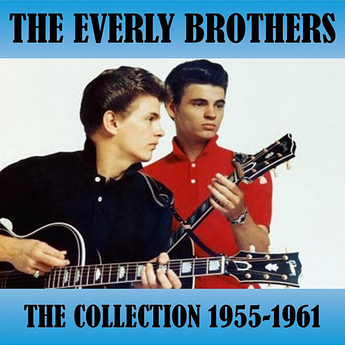 The Collection 1955-1961 by The Everly Brothers
