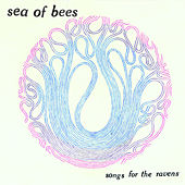 Songs For The Ravens von Sea of Bees