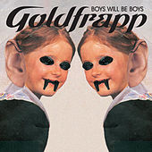 Boys Will Be Boys by Goldfrapp
