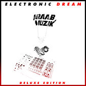 Electronic Dream (Deluxe Edition) by AraabMUZIK