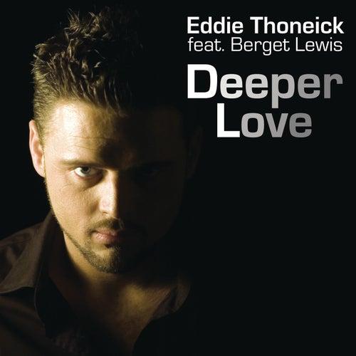 Deeper Love (feat. Berget Lewis) by Eddie Thoneick