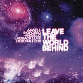 Leave The World Behind (feat. Deborah Cox) by Axwell