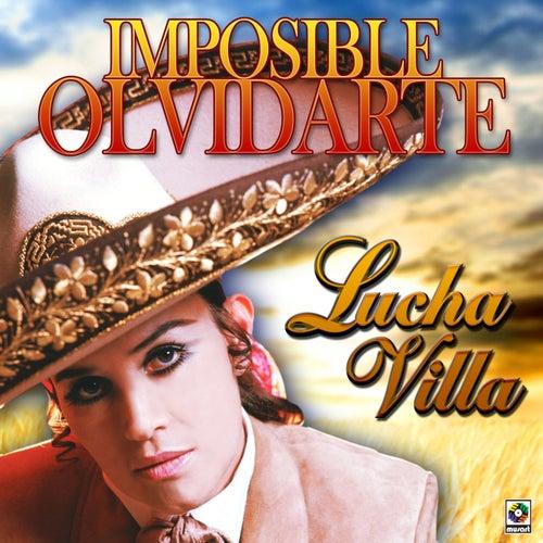 Imposible Olvidarte by Lucha Villa