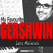 My Favourite Gershwin by Luca Marincola