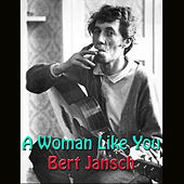 A Woman Like You by Bert Jansch