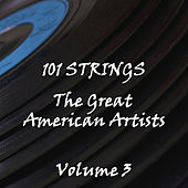 The Great American Artists Volume 3 by 101 Strings Orchestra