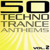 50 Techno Trance Anthems, Vol. 2 by Various Artists