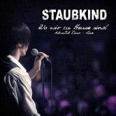 Wo wir zu Hause sind (Akustik Tour - live) by Staubkind